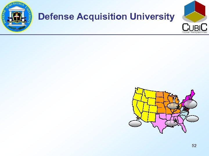 Defense Acquisition University 52