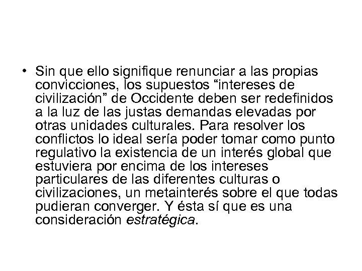"""• Sin que ello signifique renunciar a las propias convicciones, los supuestos """"intereses"""