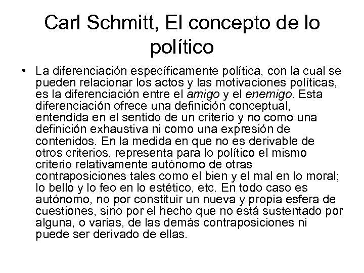 Carl Schmitt, El concepto de lo político • La diferenciación específicamente política, con la