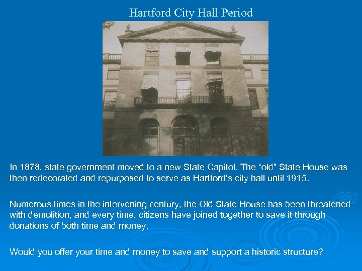 Hartford City Hall Period In 1878, state government moved to a new State Capitol.