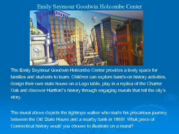 Emily Seymour Goodwin Holcombe Center The Emily Seymour Goodwin Holcombe Center provides a lively