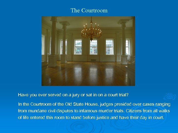 The Courtroom Have you ever served on a jury or sat in on a