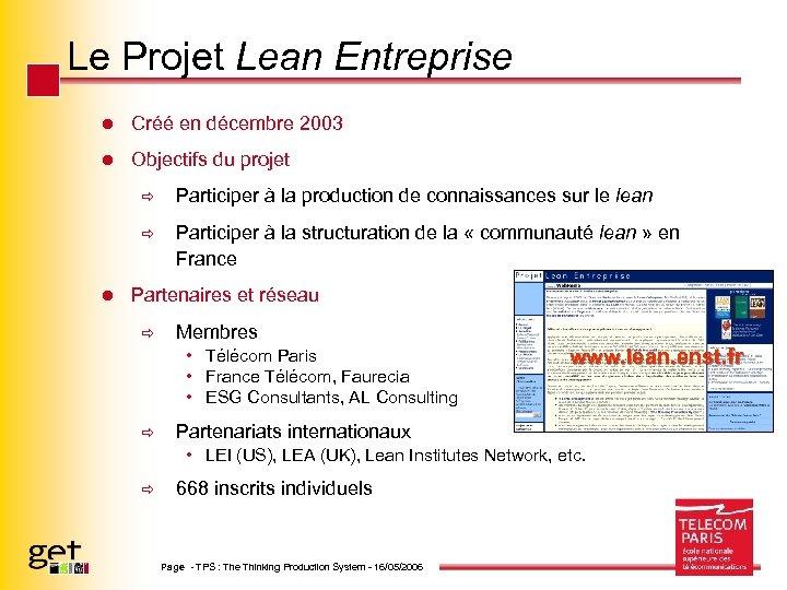 Le Projet Lean Entreprise l Créé en décembre 2003 l Objectifs du projet ð