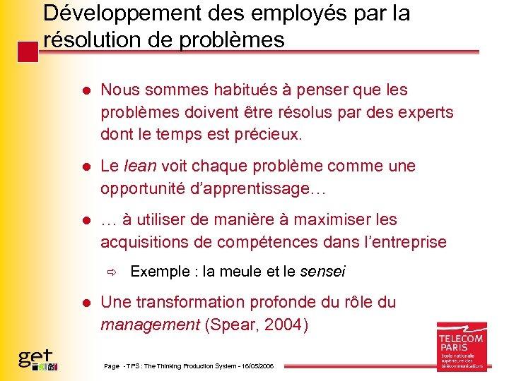 Développement des employés par la résolution de problèmes l Nous sommes habitués à penser