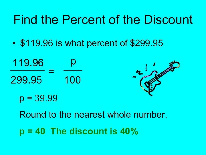 Find the Percent of the Discount • $119. 96 is what percent of $299.