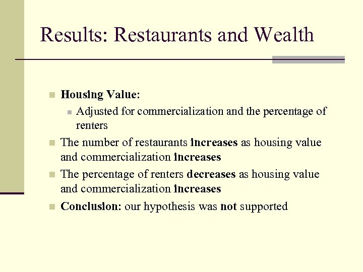Results: Restaurants and Wealth n n Housing Value: n Adjusted for commercialization and the