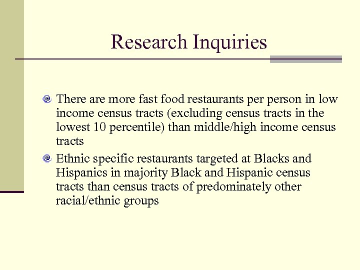 Research Inquiries There are more fast food restaurants person in low income census tracts