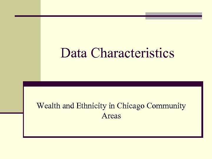 Data Characteristics Wealth and Ethnicity in Chicago Community Areas