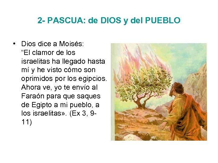 """2 - PASCUA: de DIOS y del PUEBLO • Dios dice a Moisés: """"El"""