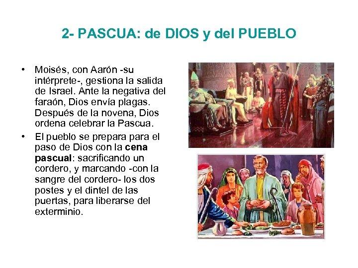 2 - PASCUA: de DIOS y del PUEBLO • Moisés, con Aarón -su intérprete-,