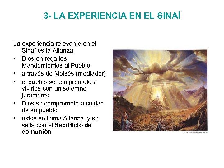 3 - LA EXPERIENCIA EN EL SINAÍ La experiencia relevante en el Sinaí es
