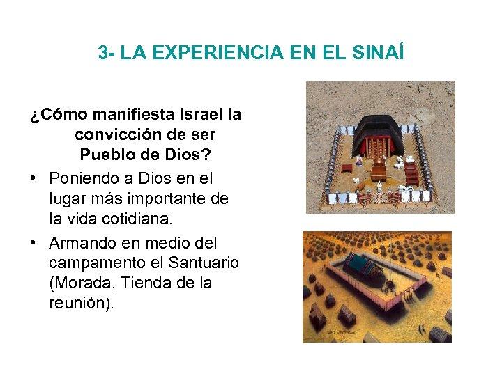 3 - LA EXPERIENCIA EN EL SINAÍ ¿Cómo manifiesta Israel la convicción de ser