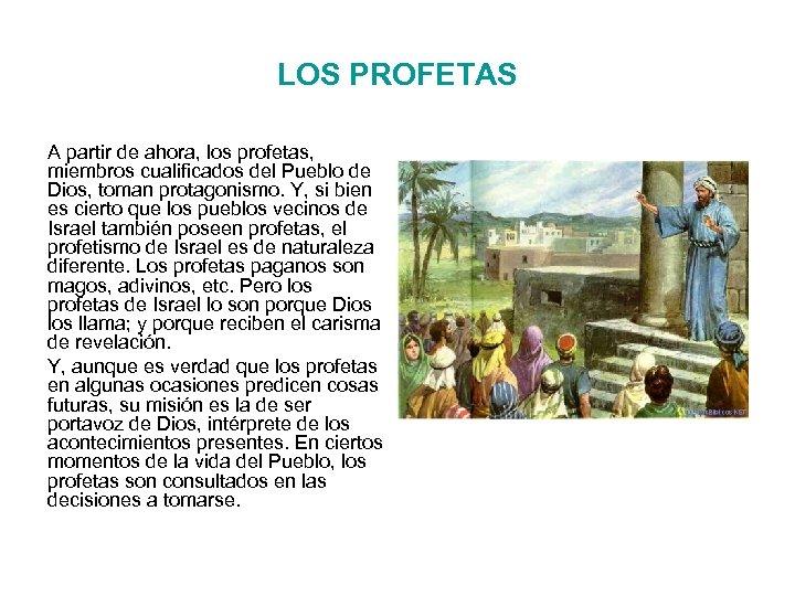 LOS PROFETAS A partir de ahora, los profetas, miembros cualificados del Pueblo de Dios,