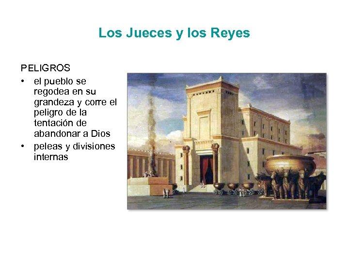 Los Jueces y los Reyes PELIGROS • el pueblo se regodea en su grandeza
