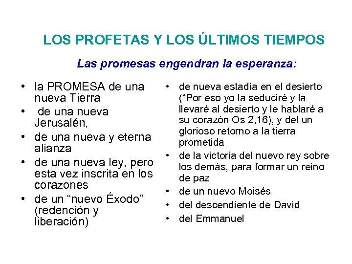 LOS PROFETAS Y LOS ÚLTIMOS TIEMPOS Las promesas engendran la esperanza: • la PROMESA