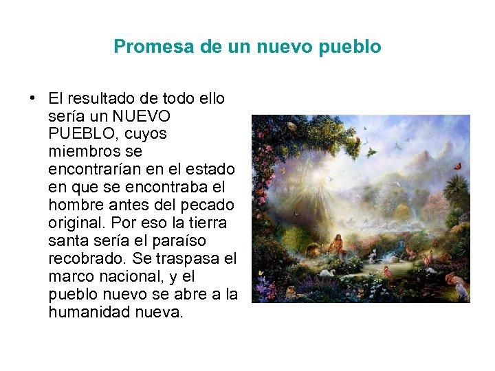 Promesa de un nuevo pueblo • El resultado de todo ello sería un NUEVO