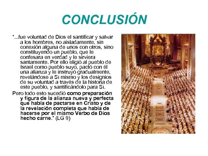 """CONCLUSIÓN """". . . fue voluntad de Dios el santificar y salvar a los"""