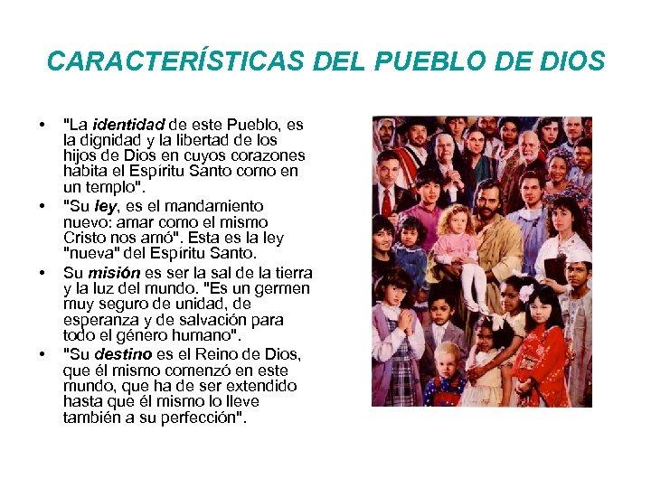 CARACTERÍSTICAS DEL PUEBLO DE DIOS • •