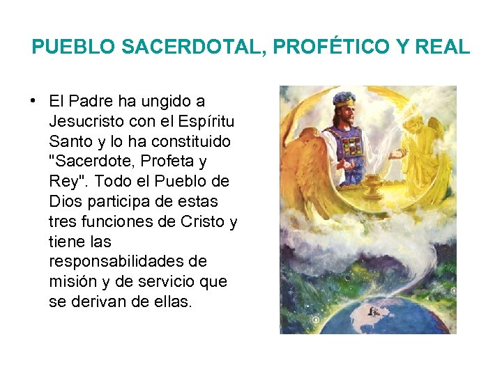 PUEBLO SACERDOTAL, PROFÉTICO Y REAL • El Padre ha ungido a Jesucristo con el