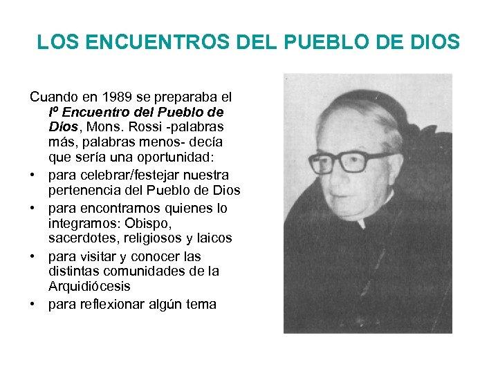 LOS ENCUENTROS DEL PUEBLO DE DIOS Cuando en 1989 se preparaba el Iº Encuentro