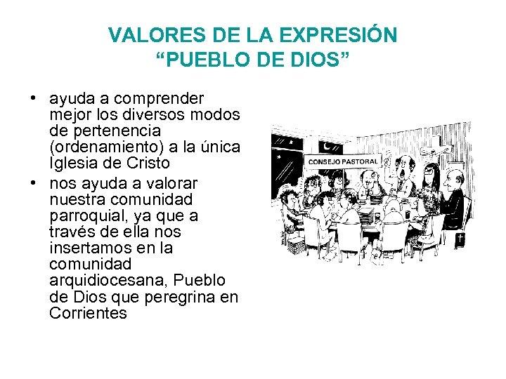 """VALORES DE LA EXPRESIÓN """"PUEBLO DE DIOS"""" • ayuda a comprender mejor los diversos"""