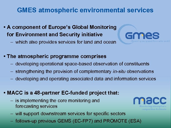 GMES atmospheric environmental services • A component of Europe's Global Monitoring for Environment and