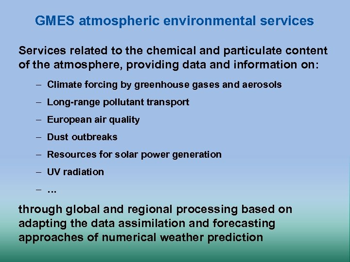 GMES atmospheric environmental services Services related to the chemical and particulate content of the