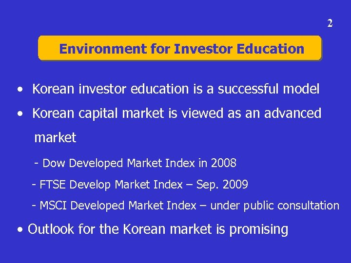 2 Environment for Investor Education • Korean investor education is a successful model •