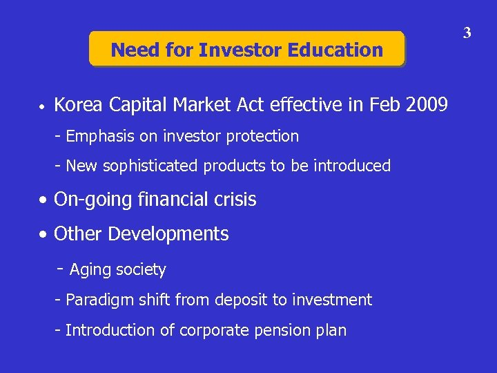 Need for Investor Education • Korea Capital Market Act effective in Feb 2009 -