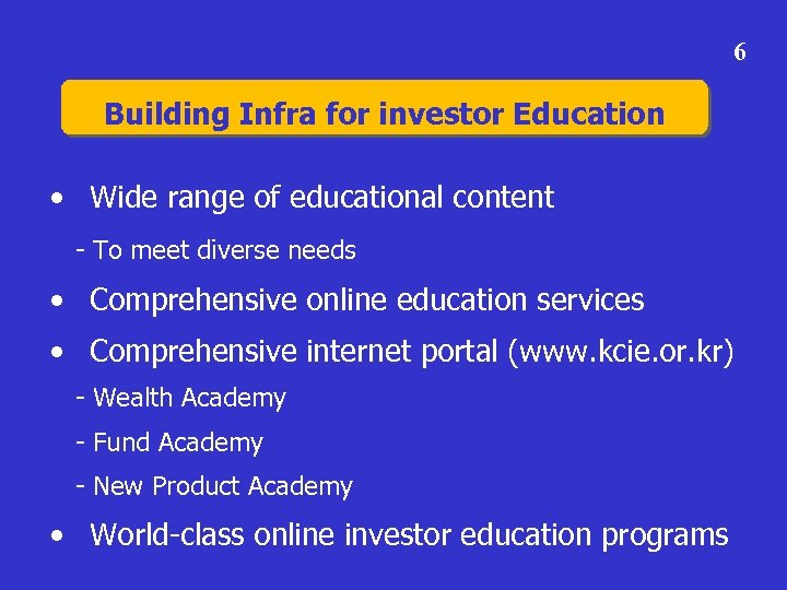 6 Building Infra for investor Education • Wide range of educational content - To