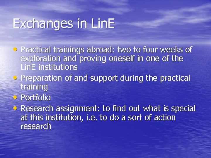 Exchanges in Lin. E • Practical trainings abroad: two to four weeks of •