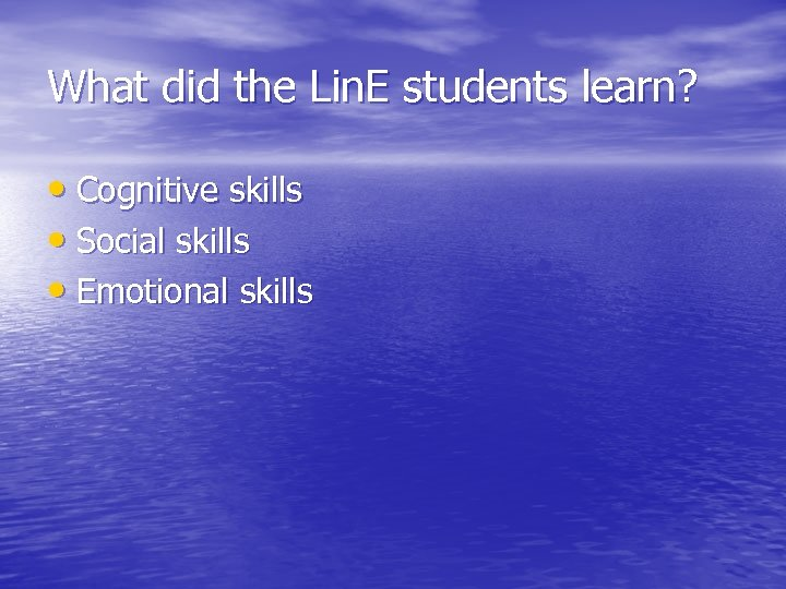 What did the Lin. E students learn? • Cognitive skills • Social skills •