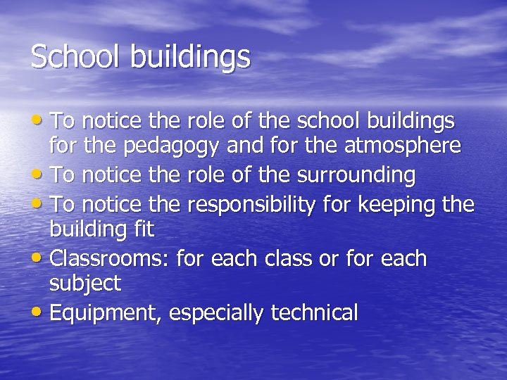 School buildings • To notice the role of the school buildings for the pedagogy