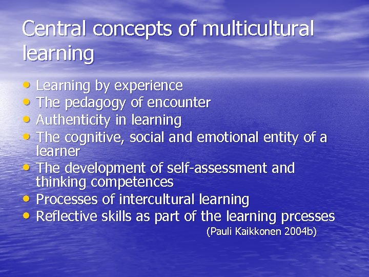 Central concepts of multicultural learning • Learning by experience • The pedagogy of encounter