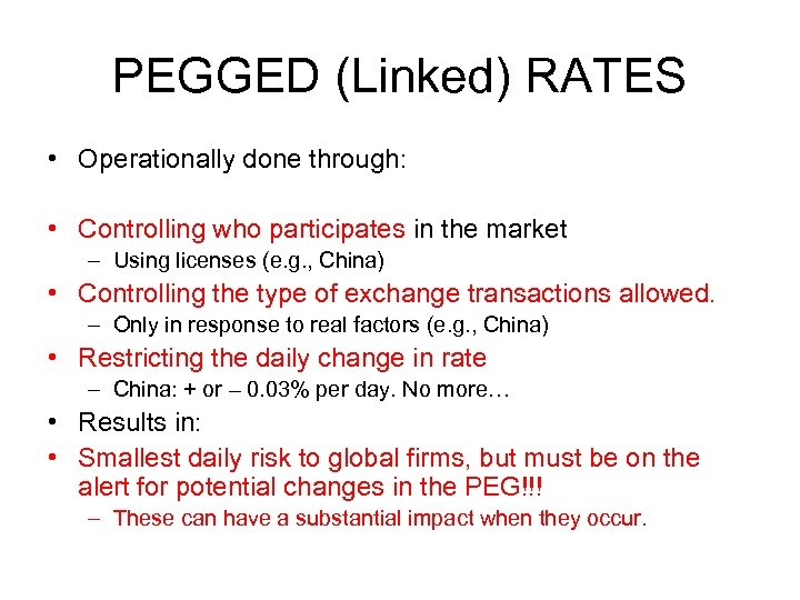 PEGGED (Linked) RATES • Operationally done through: • Controlling who participates in the market