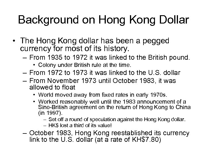 Background on Hong Kong Dollar • The Hong Kong dollar has been a pegged