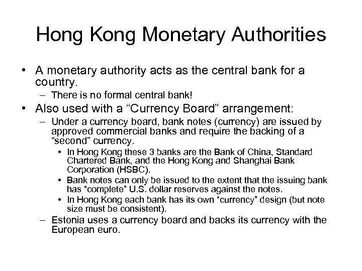 Hong Kong Monetary Authorities • A monetary authority acts as the central bank for