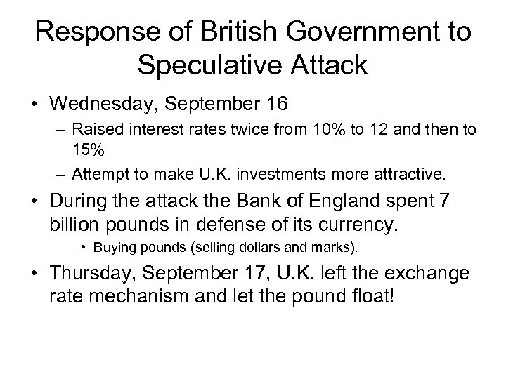Response of British Government to Speculative Attack • Wednesday, September 16 – Raised interest