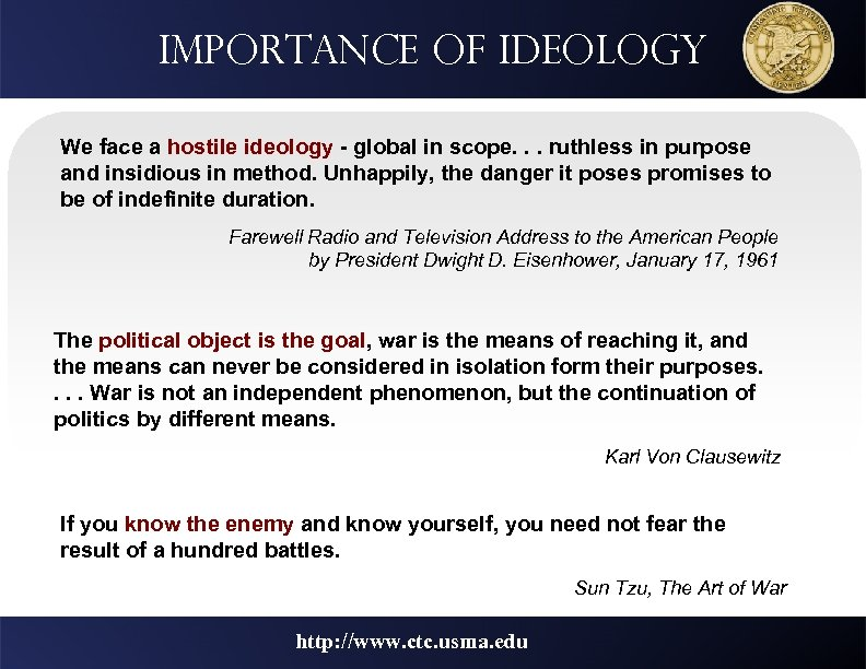 Importance of ideology We face a hostile ideology - global in scope. . .