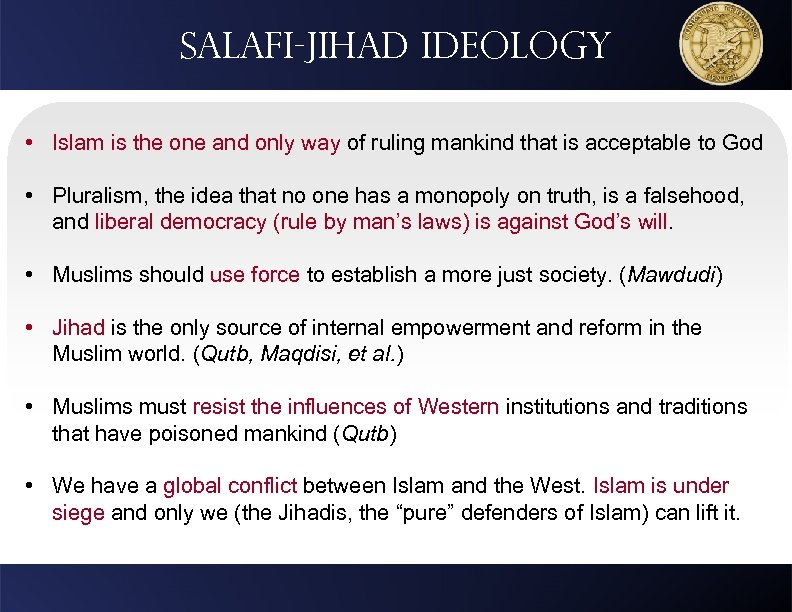 Salafi-jihad ideology • Islam is the one and only way of ruling mankind that