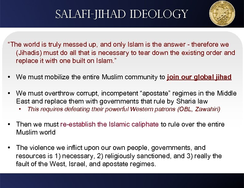 """Salafi-jihad ideology """"The world is truly messed up, and only Islam is the answer"""