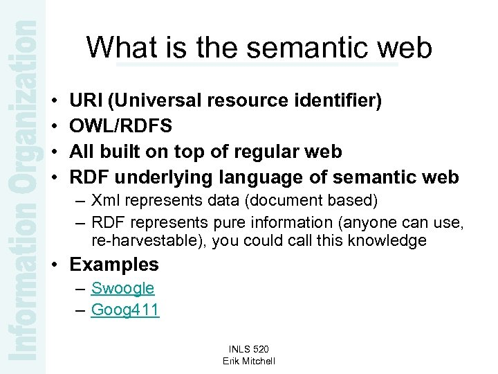 What is the semantic web • • URI (Universal resource identifier) OWL/RDFS All built