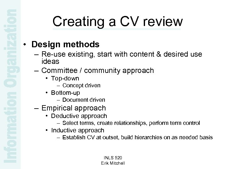 Creating a CV review • Design methods – Re-use existing, start with content &