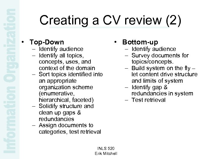 Creating a CV review (2) • Top-Down – Identify audience – Identify all topics,