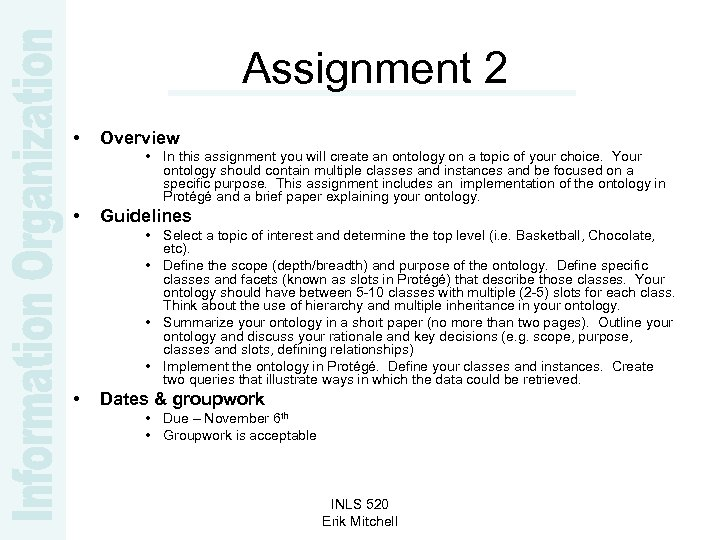 Assignment 2 • Overview • In this assignment you will create an ontology on