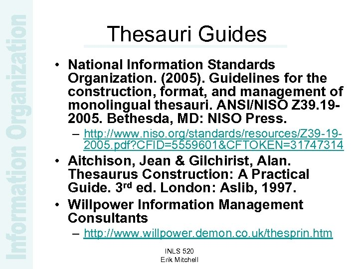 Thesauri Guides • National Information Standards Organization. (2005). Guidelines for the construction, format, and