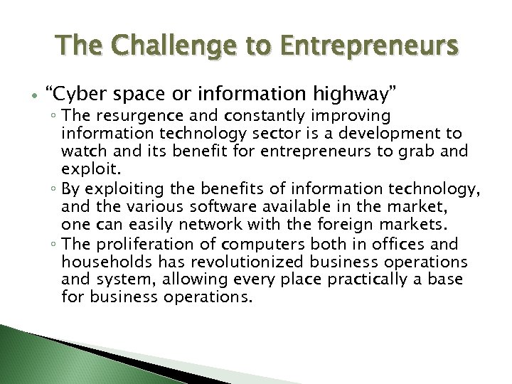 "The Challenge to Entrepreneurs ""Cyber space or information highway"" ◦ The resurgence and constantly"