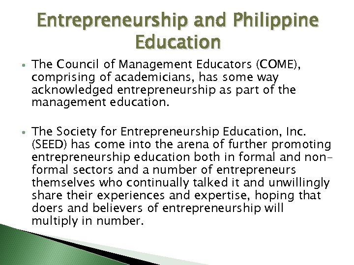 Entrepreneurship and Philippine Education The Council of Management Educators (COME), comprising of academicians, has