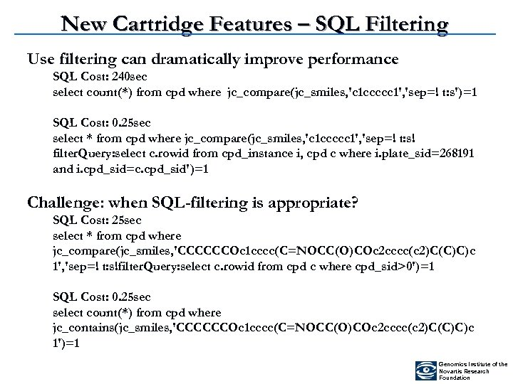 New Cartridge Features – SQL Filtering Use filtering can dramatically improve performance SQL Cost: