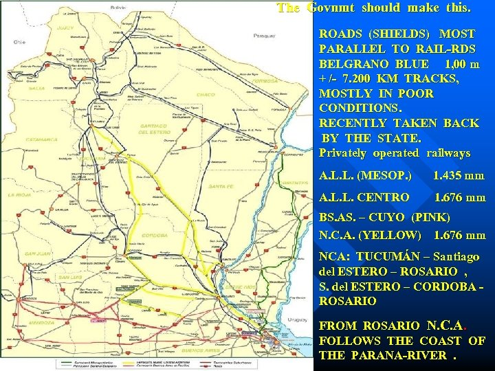 The Govnmt should make this. ROADS (SHIELDS) MOST PARALLEL TO RAIL-RDS BELGRANO BLUE 1,
